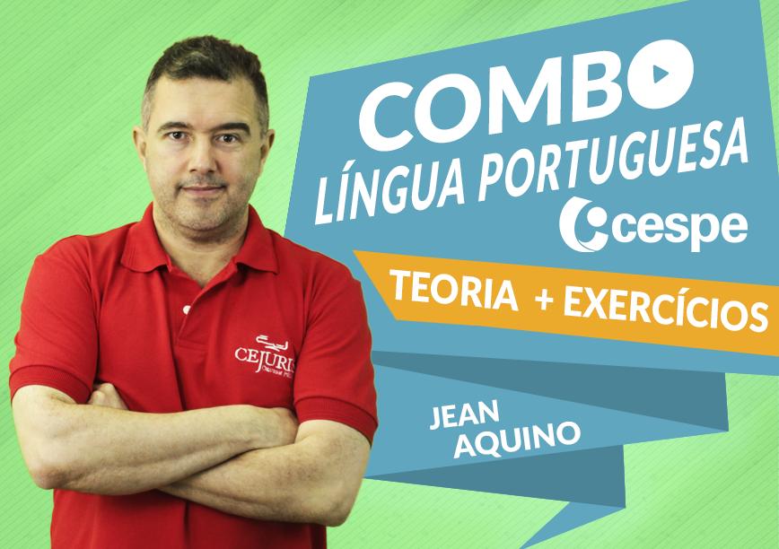 Combo Língua Portuguesa CESPE com o Professor Jean Aquino (Gravação Estúdio + Sala de Aula)