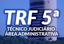 Curso TRF 5 - Técnico Judiciário Área Administrativa
