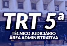 Curso TRT 5ª Região - Técnico Judiciário - Área Administrativa