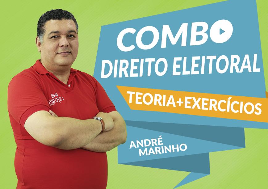 Combo - Direito Eleitoral com o Professor André Marinho