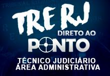 DIRETO AO PONTO ONLINE - TRE RJ - Técnico Judiciário Área Administrativa