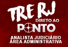 DIRETO AO PONTO ONLINE - TRE RJ - Analista Judiciário Área Administrativa