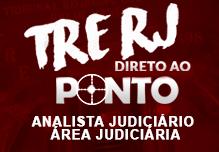 DIRETO AO PONTO ONLINE - TRE RJ - Analista Judiciário Área Judiciária