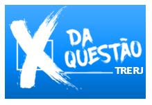 Aulão-X da Questão- TRE/RJ- (9 horas)- Sábado- 25/11 Horário: 8:00 às 18:30
