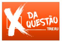 Aulão-X da Questão- TRE/RJ- (9 horas)- Sábado- 18/11 Horário: 8:00 às 18:30