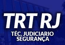 Curso TRT RJ - Técnico Judiciário Área Administrativa - Especialidade Segurança Judiciária
