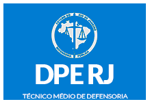 DPE/RJ- Técnico Médio de Defensoria (124h) Manhã- 8h às 12h - 2ª à 6ª