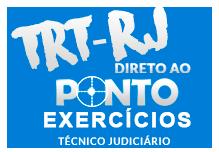 TRT/RJ - DIRETO AO PONTO - Técnico Judiciário  - (92h) Manhã  8:00 às 12:00
