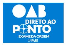 OAB 1ª FASE XXVI EXAME - DIRETO AO PONTO - (172h) Sábados 8:00 às 17:00