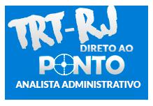 TRT- Analista Administrativo- Direto Ao Ponto (120h) - Sáb/Dom - 8h  às 17h