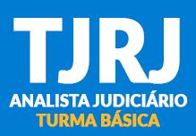 Analista do TJ/RJ- Turma Básica (104h)- Noite- 18h às 22h-  2ª à 6ª