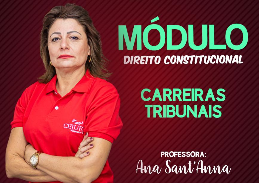 Módulo de DIREITO CONSTITUCIONAL -  CARREIRAS TRIBUNAIS - Professora Ana SantAnna (Gravação em Sala)