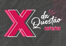 X da Questão - MPE/RJ (9h)- Quarta-feira-   8h às 18h-      Cód: 02155
