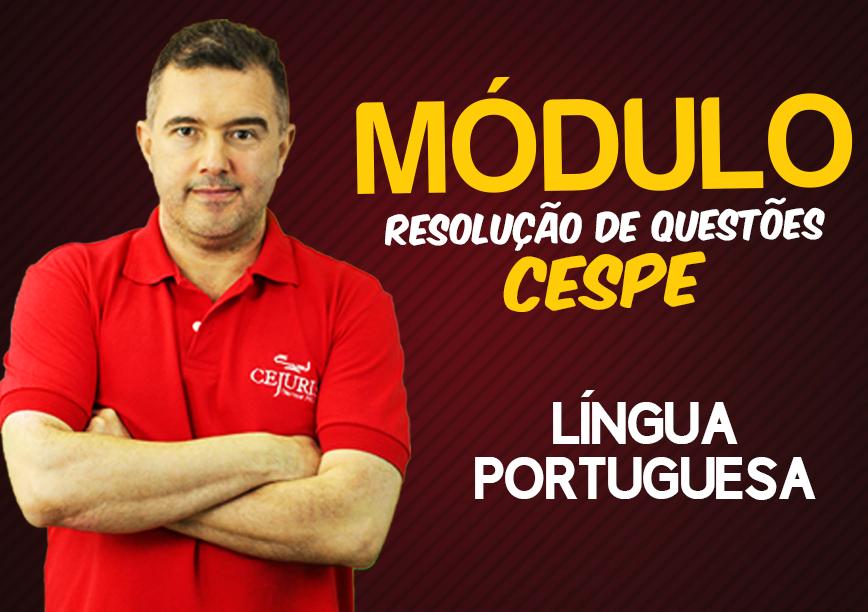 Módulo de PORTUGUÊS CESPE - RESOLUÇÕES DE QUESTÕES  - Professor Jean Aquino (Gravação em Sala)