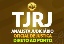 Analista Judiciário- TJ/RJ- OJA- Direto ao Ponto- Gold- (104h)- Noite- 18h às 22h  2ª à 6ª (podendo ter dias livres na semana)-  Cód: 02225
