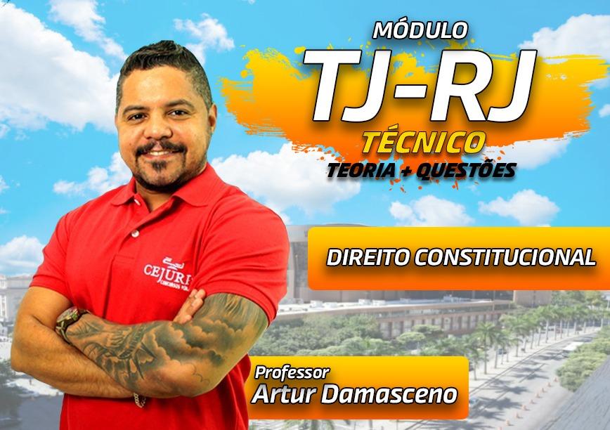 Módulo TJ RJ  - Direito Constitucional - TEORIA E EXERCÍCIOS (Gravações em Sala)