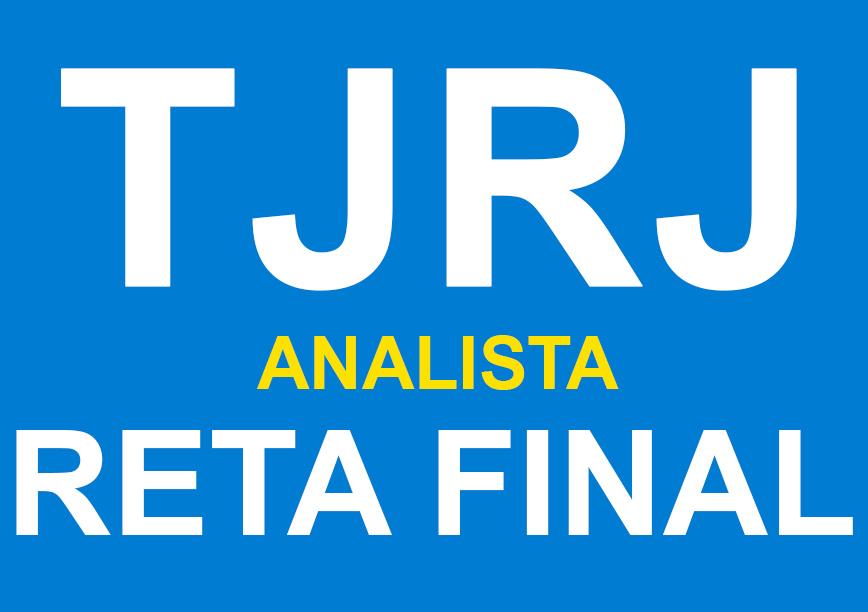 Analista-Sem Especialidade-TJ/RJ-Reta Final-Principais Pontos e Questões (172h)- Noite-18:30 às 21:45- 2ª à 6ª(podendo ter dias livres)- Cód: 02263