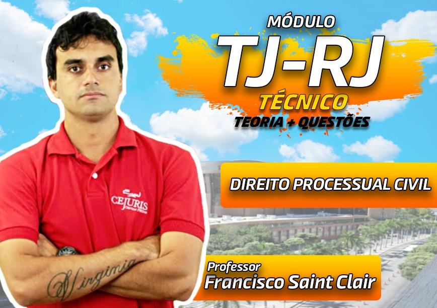 Módulo TJ RJ- Direito Processual Civil  - TEORIA E EXERCÍCIOS (Gravações em Sala)