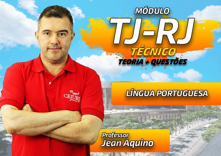 Módulo TJ RJ - Língua Portuguesa - TEORIA E EXERCÍCIOS (Gravações em Sala)