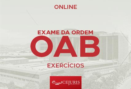 OAB  - Curso On-line - Exame da Ordem -  EXERCÍCIOS (Gravações em Sala de Aula) 2021