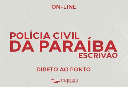 PC PB - Curso online - Polícia Civil da Paraíba  - Escrivão - Direto ao Ponto  (Gravações em sala de aula)