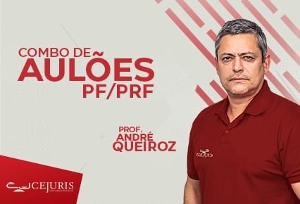 COMBO de AULÕES - PF/PRF - Prof. André Queiroz (Gravações em Sala de Aula)
