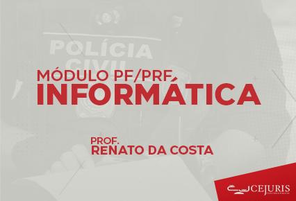 Módulo PF/PRF Online - INFORMÁTICA (Gravações em Sala de Aula)