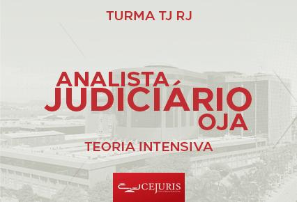 Turma TJ RJ Online - Analista Judiciário - OJA  - TEORIA INTENSIVA (Gravações em Sala)