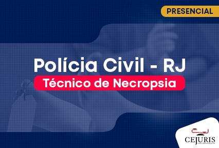 Polícia Civil PC RJ - Técnico de Necropsia - dias da semana - noite
