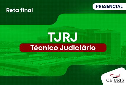 TJRJ - Técnico Judiciário - Reta Final - 2ª à 6ª - manhã