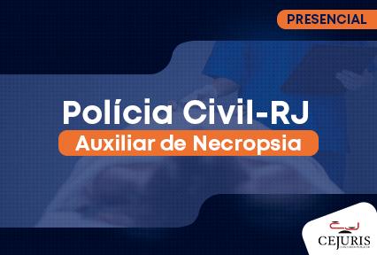 Auxiliar de Necropsia- Polícia Civil/RJ - Sáb/Dom- 24/10
