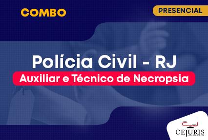 Combo- Auxiliar-Técnico de Necropsia- Polícia Civil-RJ-   Sáb/Dom  - 23/10