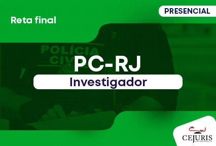 Investigador- PCERJ- Reta Final-  Noite- 18:30 às 21:45  2ª à 6ª(Podendo ter dias livres na semana e podendo incluir sábados e/ou domingos e feriados)