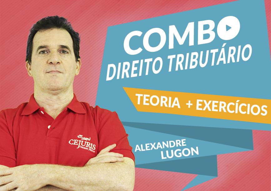 Combo - Direito Tributário com o Professor Alexandre Lugon
