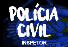 Inspetor PC RJ - EXERCÍCIOS 84h - (Noite) - 18h às 22h- 2ª à 6ª(podendo ter dias livres na semana)  - Cód: 02249