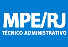 Técnico Administrativo- MPE/RJ  (160h)- Manhã- 8h às 12h - 2ª à 6ª (Podendo incluir feriados)