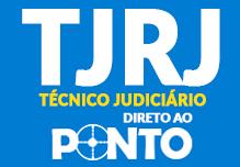Técnico Judiciário- TJ/RJ- Direto ao Ponto ( 96h)- Noite-18h às 22h - 2ª à 6ª (podendo ter dias livres na semana)- Cód: 02180