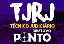 Turma Online TJ RJ - DIRETO AO PONTO - TJ Rio  TJ-RJ  TJ/RJ TJRJ - Técnico Judiciário (Gravações em Sala)