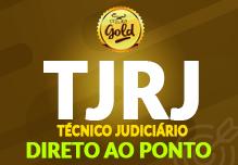 Técnico Judiciário- TJ/RJ- Direto ao Ponto- Gold (96h)- Noite- 18h às 22h - 2ª à 6ª(podendo ter dias livres na semana)-  Cód: 02236