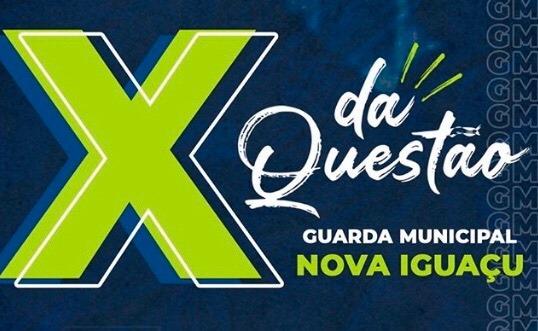 X da Questão- Guarda Municipal de Nova Iguaçu/RJ (8h)-   Sábado- 8h às 17h -     Cód: 02284