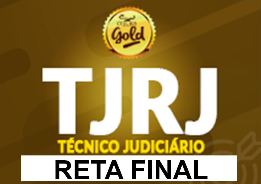 Técnico Judiciário-TJ/RJ-Reta Final-Principais Pontos Teóricos e Questões-Gold- (148h)- Sab/dom- 8h às 17h (podendo ter dias livres)- Cód: 02266