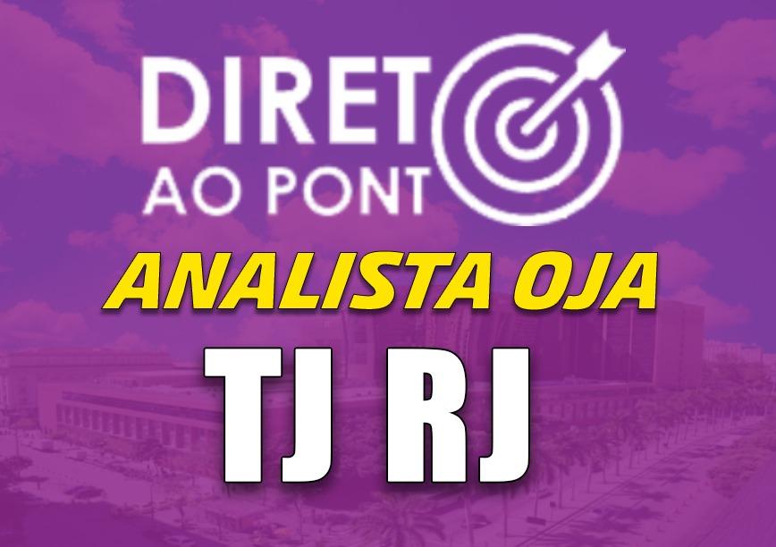 Turma TJ RJ Online - Analista Judiciário OJA  - DIRETO AO PONTO(Gravações em Sala)